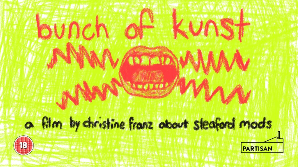 hand drawn image of a shouting mouth with the words 'bunch of kunst'in red pencil and 'a film by christine franz about sleaford mods' in black pencil on a bright green background