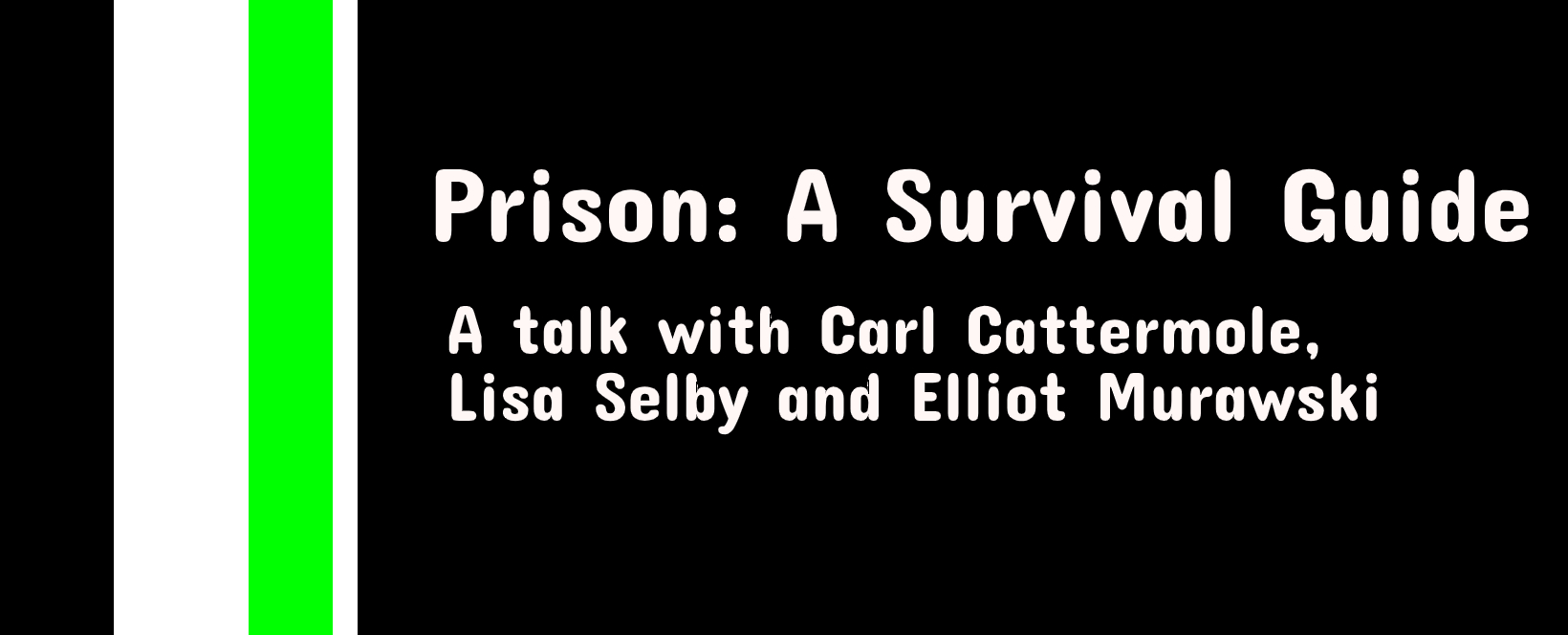Prison: A Survival Guide – 14th November from 7PM