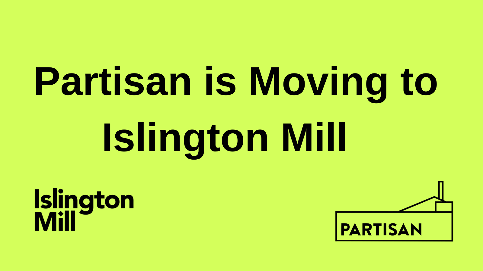 Partisan has moved to Salford