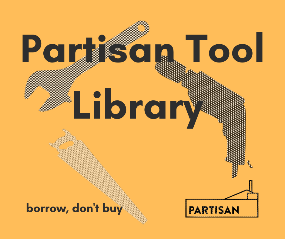 Partisan tool library with images of tools in the background, with the caption 'borrow, don't buy'